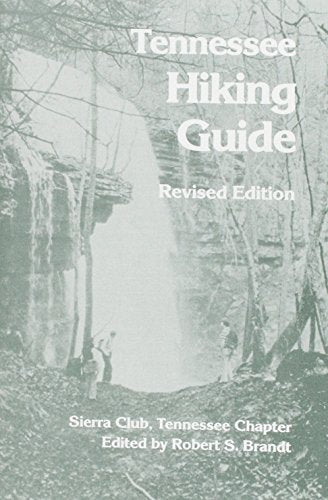 Tennessee Hiking Guide: Tennessee Chapter, Sierra Club
