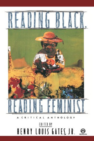 Reading Black, Reading Feminist: A Critical Anthology (Meridian)