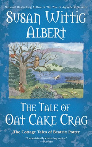 The Tale Of Oat Cake Crag (The Cottage Tales Of Beatrix P)