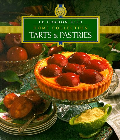 """Le Cordon Bleu"" Home Collection: Tarts And Pastries (""Le Cordon Bleu"" Home Collection)"