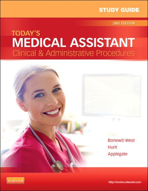 Study Guide For Today'S Medical Assistant: Clinical & Administrative Procedures, 2E