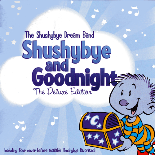 Shushybye & Goodnight: The Deluxe Edition CD