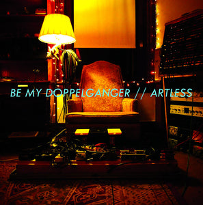 Be My Doppelganger - Artless LP