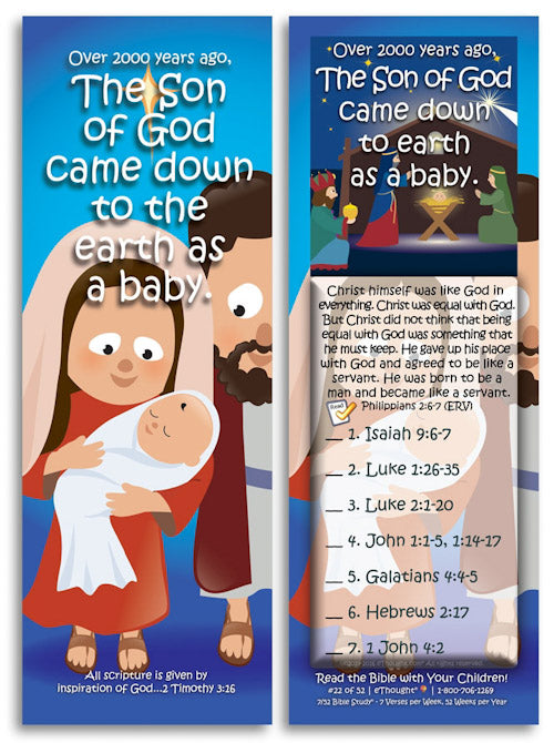 Jesus came to this earth as a baby.