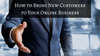 How to Bring New Customers to Your Online Business
