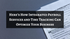Here's How Integrated Payroll Services and Time Tracking Can Optimize Your Business