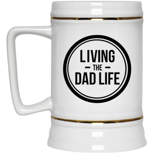 Living the Dad Life - Beer Stein 22oz.