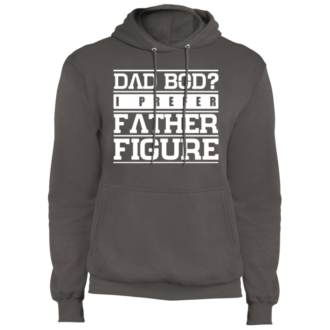 Dad Bod? I Prefer Father Figure - Fleece Pullover Hoodie