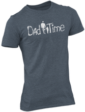 Load image into Gallery viewer, Dad Time Tee - One Girl - DT100