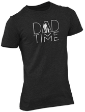 Load image into Gallery viewer, Dad Time Tee - DT120