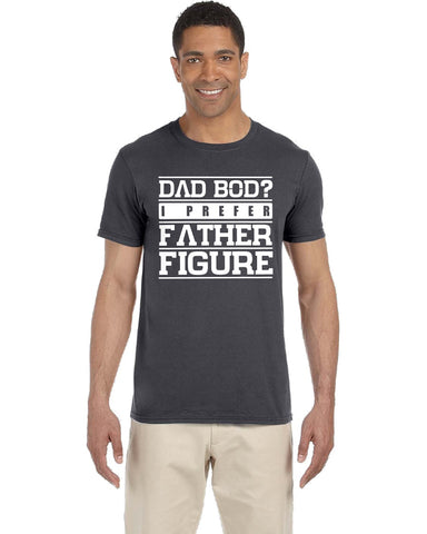 Image of Dad Bod? I Prefer Father Figure Tee