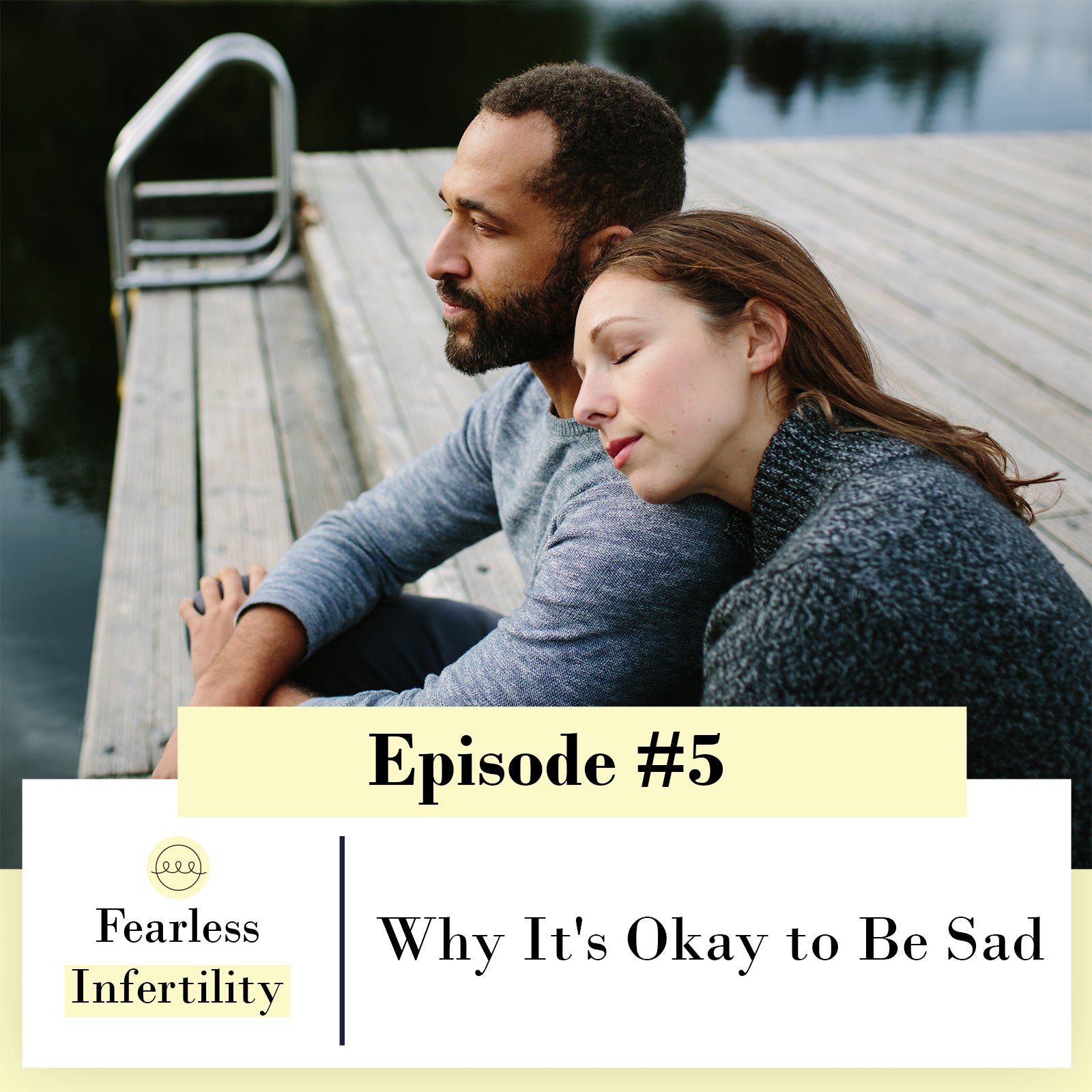 Fearless Infertility with Jenica Parcell | Why It's Okay to be Sad
