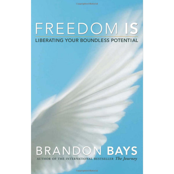 Freedom Is - Liberating Your Boundless Potential
