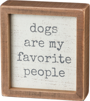Primitives By Kathy Inset Box Sign - Dogs Are My Favorite People - Paw Naturals
