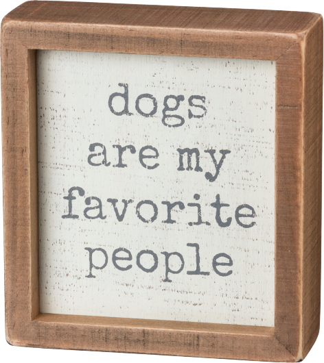 Primitives By Kathy Inset Box Sign - Dogs Are My Favorite People