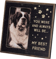 Primitives By Kathy Plaque Frame - Always Will Be My Best Friend - Paw Naturals