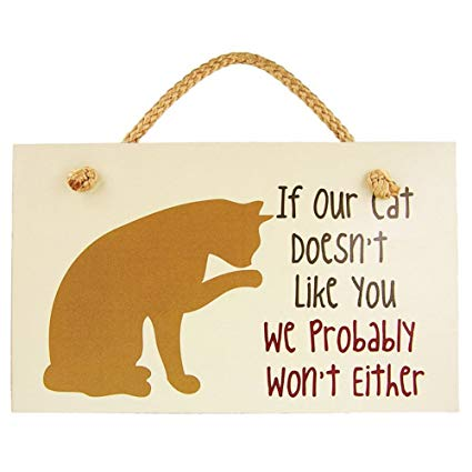 Dog Speak If Our Cat Doesn't Like You Sign W/Rope Handle 9x6