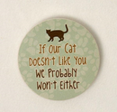 Dog Speak If Our Cat Doesn't Like You Car Coaster