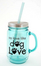 Dog Speak No Love Like Dog Love Vintage Mason Jar 20oz