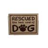 Dog Speak Rescued The Best Kind Of Dog Magnet - Paw Naturals