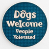 Dog Speak Dogs Welcome, People Tolerated Car Coaster - Paw Naturals