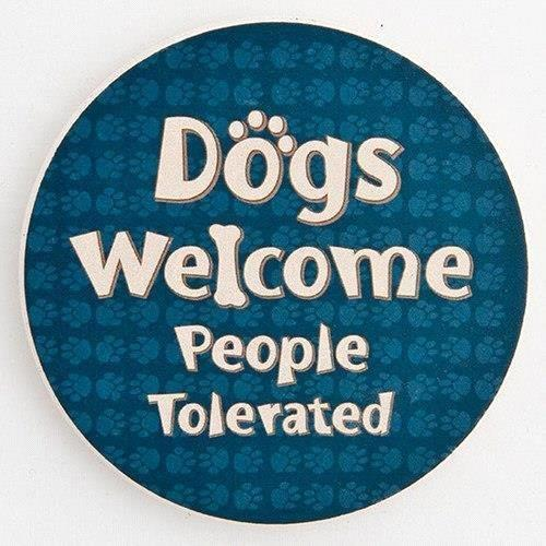 Dog Speak Dogs Welcome, People Tolerated Car Coaster