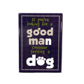 Dog Speak If You're Looking For A Good Man... Magnet - Paw Naturals