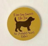 Dog Speak If Our Dog Doesn't Like You Car Coaster - Paw Naturals