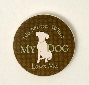Dog Speak No Matter What My Dog Loves Me Car Coaster