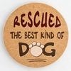 Dog Speak Rescued...The Best Kind Of Dog Car Coaster - Paw Naturals