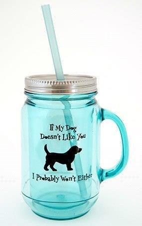 Dog Speak If My Dog Doesn't Like You Vintage Mason Jar 20oz