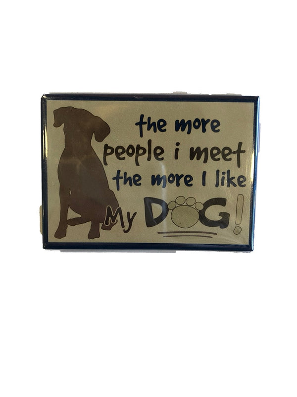 Dog Speak The More People I Meet Magnet