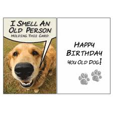 Dog Speak I Think I Smell An Old Person Birthday Card - Paw Naturals