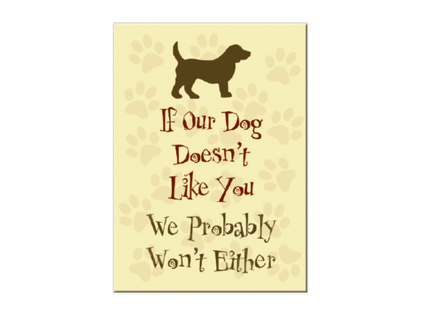 Dog Speak If Our Dog Doesn't Like You Magnet
