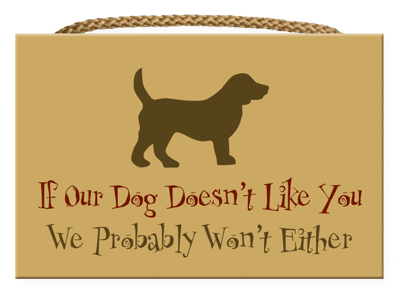 Dog Speak If Our Dog Doesn't Like You Sign W/Rope Handle 9x6