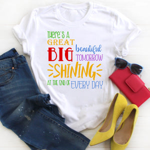 There's a Great Big Beautiful Tomorrow Shining At The End of Every Day Shirt