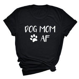 Dog Mom AF Unisex T-Shirt