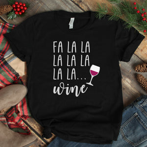 Fa La La La La La La La ... WINE Unisex T-Shirt - Flop The World Pop