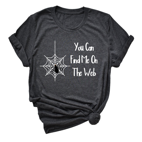You Can Find Me On The Web Unisex T-Shirt