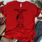 First Things First I'm The Realest Unisex T-Shirt - Flop The World Pop