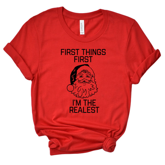 First Things First I'm The Realest Unisex T-Shirt
