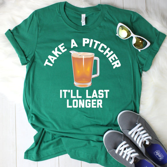 Take A Pitcher It'll Last Longer Unisex T-Shirt
