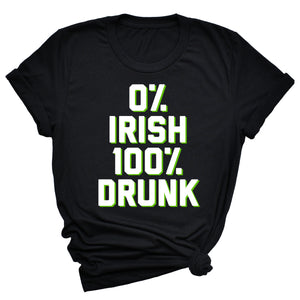 0% Irish 100% Drunk Unisex T-Shirt