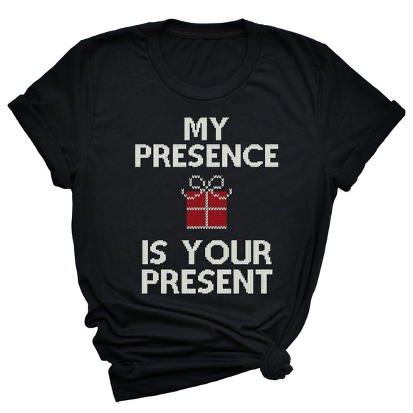 My Presence Is Your Present Unisex T-Shirt - Flop The World Pop