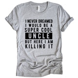 I Never Dreamed I Would Be A Super Cool Uncle  Unisex T-Shirt - Flop The World Pop