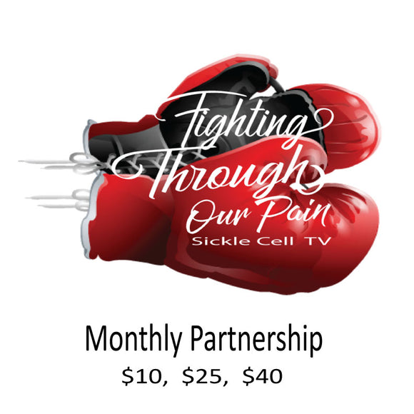 Fighting Through Our Pain TV Monthly Partnership