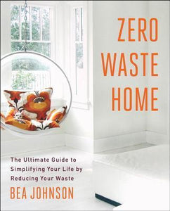 Zero Waste Home by Bea Johnson - Nutrition by Nature