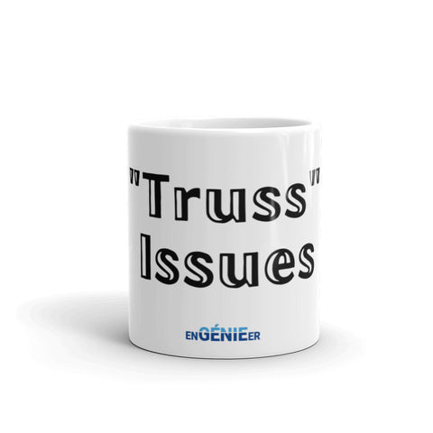 Truss Issues Mug