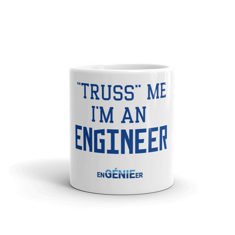 Truss me I am an engineer Mug