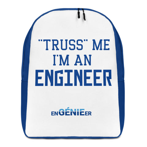 Truss me I am an engineer backpack